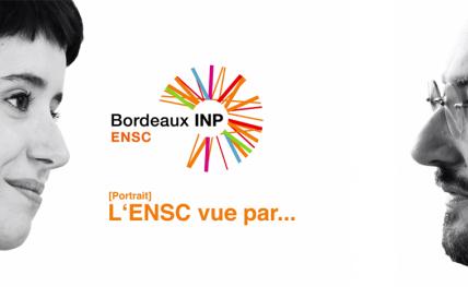 L'ENSC vue par... une élève et un enseignant-chercheur